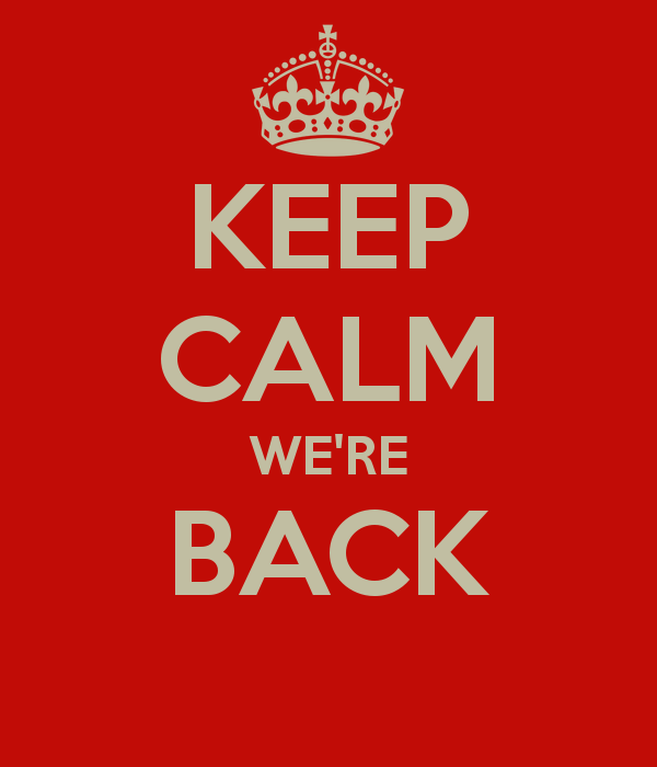 keep-calm-we-re-back
